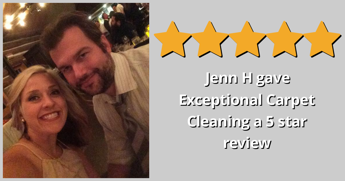 Jenn H Gave Exceptional Carpet Cleaning A 5 Star Review On