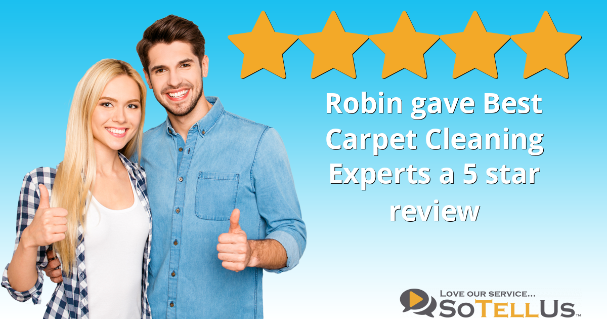 Robin B Gave Best Carpet Cleaning Experts A 5 Star Review